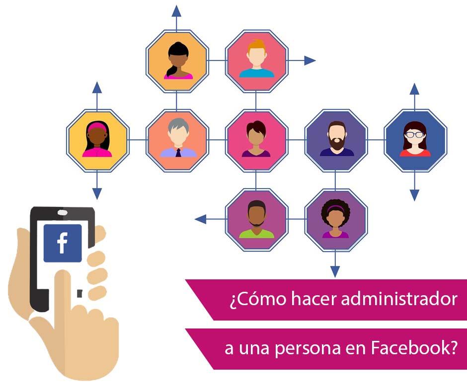 Cómo hacer administrador a una persona en Facebook